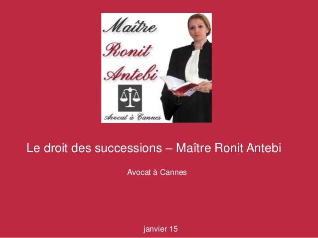 janvier 15 Le droit des successions – Maître Ronit Antebi Avocat à Cannes