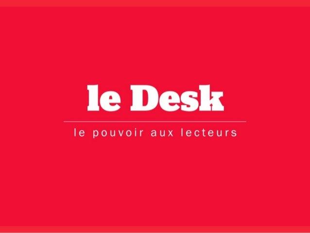 le Desk le pouvoir aux lecteurs