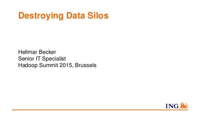 Destroying Data Silos Hellmar Becker Senior IT Specialist Hadoop Summit 2015, Brussels