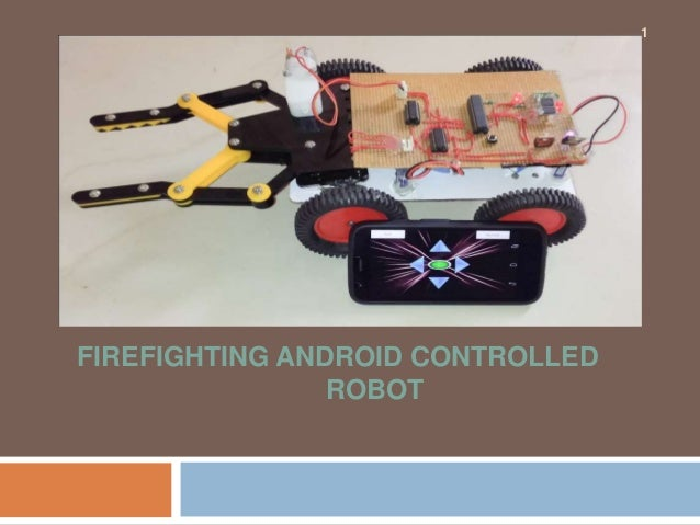 FIREFIGHTING ANDROID CONTROLLED ROBOT 1