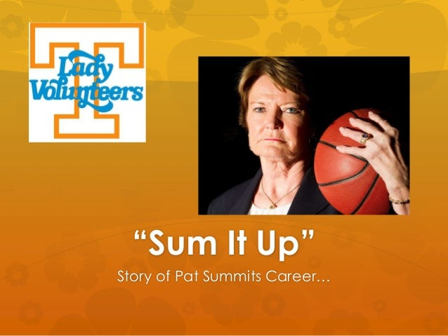 """Sum It Up"" Story of Pat Summits Career…"