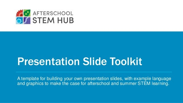 Presentation Slide Toolkit A template for building your own presentation slides, with example language and graphics to mak...