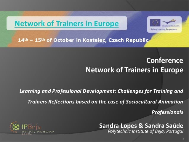Conference Network of Trainers in Europe Learning and Professional Development: Challenges for Training and Trainers Refle...