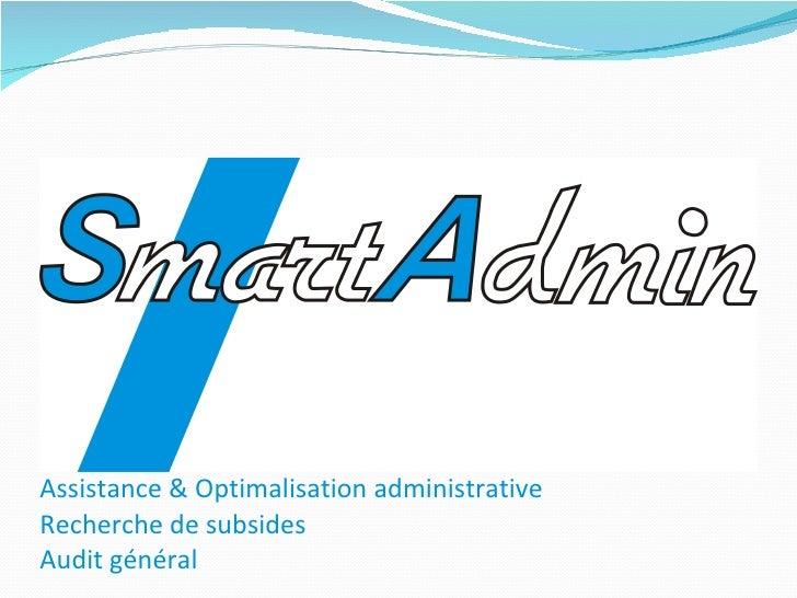 Assistance & Optimalisation administrative  Recherche de subsides Audit général