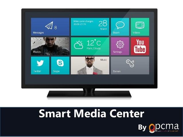 Smart Media Center By