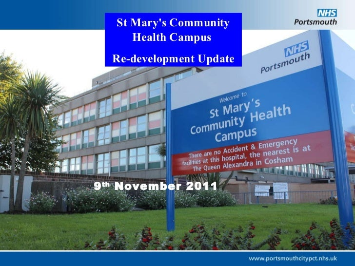 9 th  November 2011  St Mary's Community Health Campus  Re-development Update
