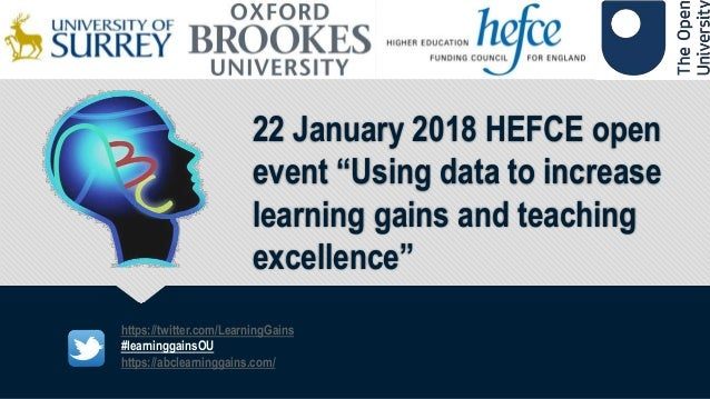 "22 January 2018 HEFCE open event ""Using data to increase learning gains and teaching excellence"" https://twitter.com/Learn..."