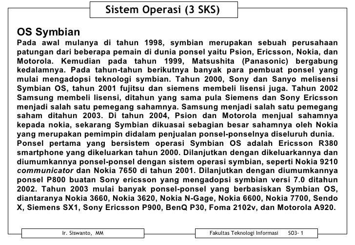 OS Symbian Pada awal mulanya di tahun 1998, symbian merupakan sebuah perusahaan patungan dari beberapa pemain di dunia pon...
