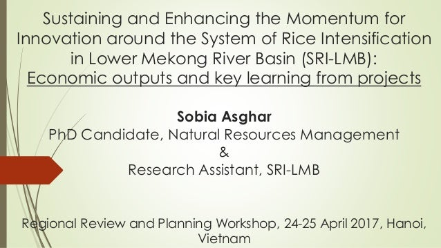 Sustaining and Enhancing the Momentum for Innovation around the System of Rice Intensification in Lower Mekong River Basin...