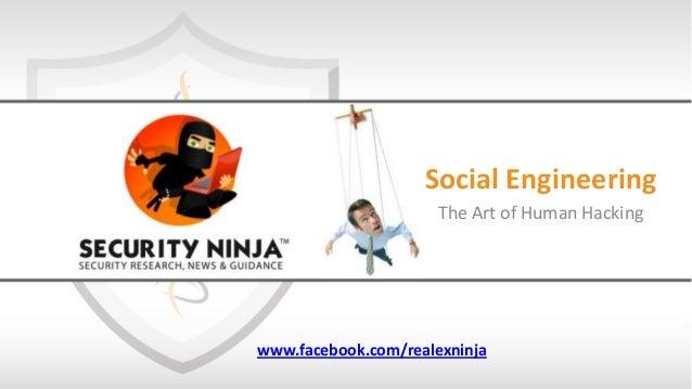 Social Engineering The Art of Human Hacking www.facebook.com/realexninja