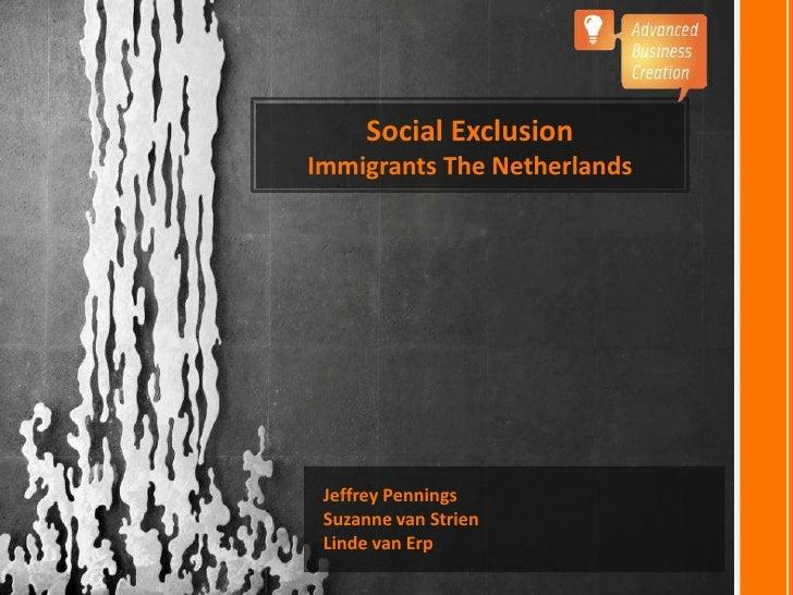 Social ExclusionImmigrants The Netherlands Jeffrey Pennings Suzanne van Strien Linde van Erp