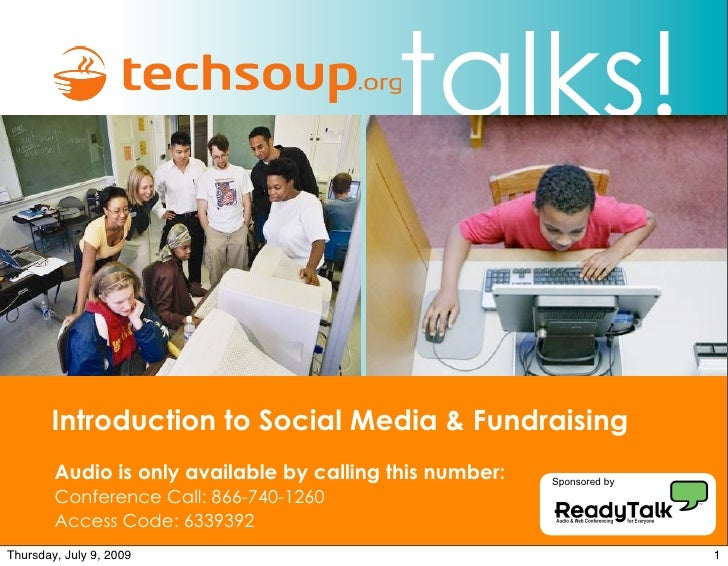 talks!         Introduction to Social Media & Fundraising         Audio is only available by calling this number:   Sponso...