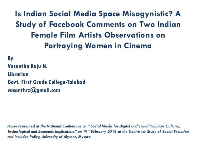 Is Indian Social Media Space Misogynistic? A Study of Facebook Comments on Two Indian Female Film Artists Observations on ...