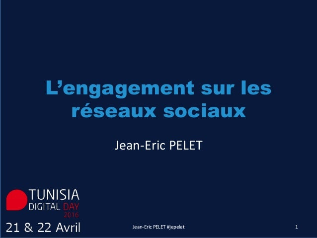 L'engagement sur les réseaux sociaux Jean-Eric PELET #jepelet 1 Jean-Eric PELET