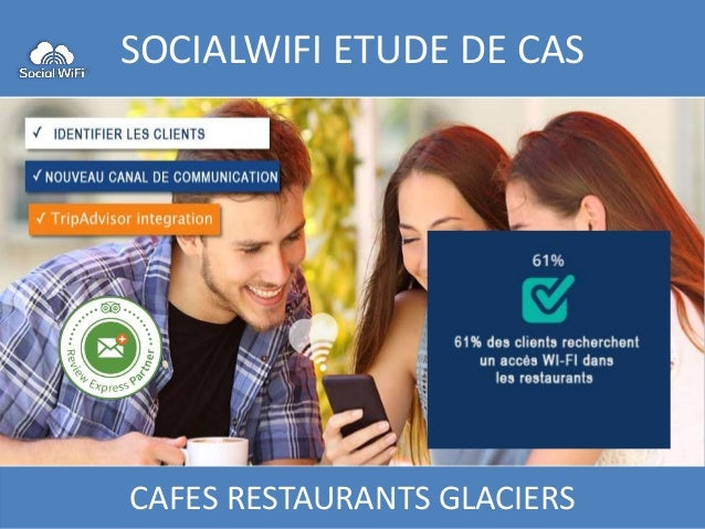 SOCIALWIFI ETUDE DE CAS Sources SOCIAL WIFI global survey CAFES RESTAURANTS GLACIERS