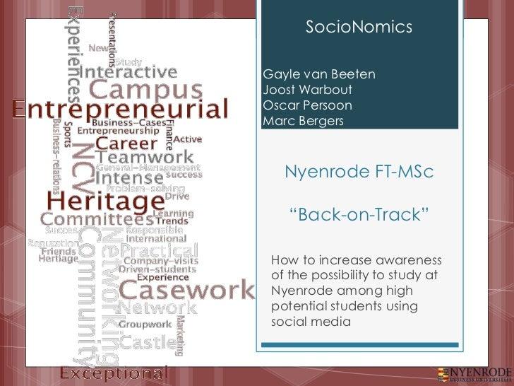"""Nyenrode FT-MSc""""Back-on-Track"""" <br />SocioNomics<br />Gayle van Beeten<br />JoostWarbout<br />Oscar Persoon<br />Marc Berg..."""