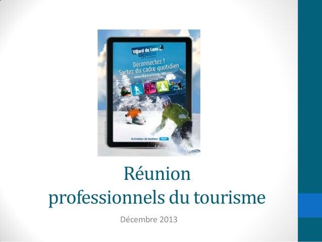 Réunion professionnels du tourisme Décembre 2013