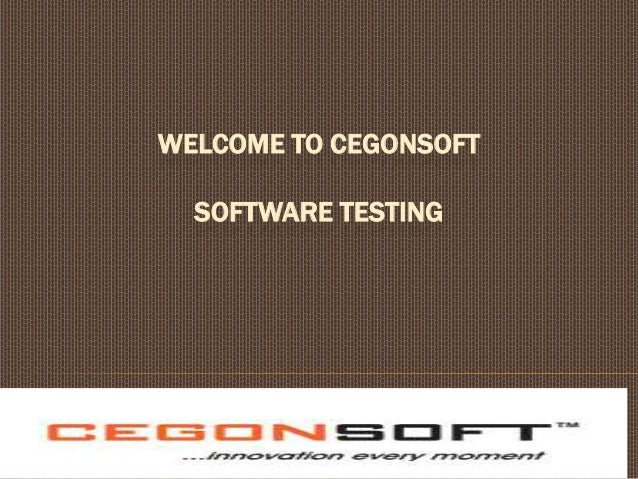 WELCOME TO CEGONSOFT SOFTWARE TESTING