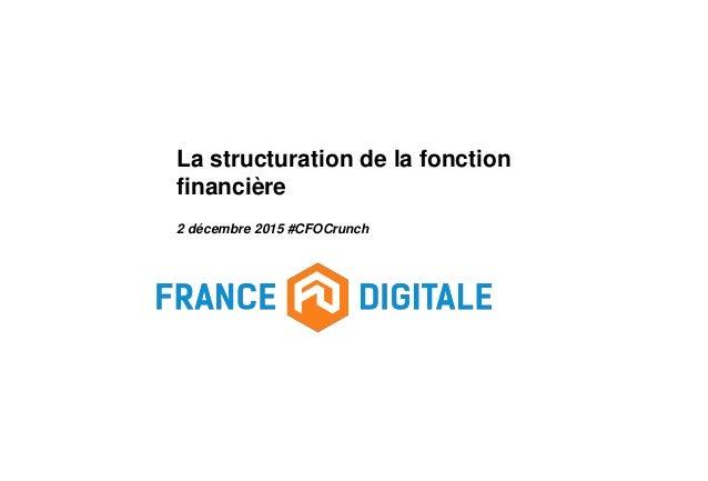 La structuration de la fonction financière 2 décembre 2015 #CFOCrunch