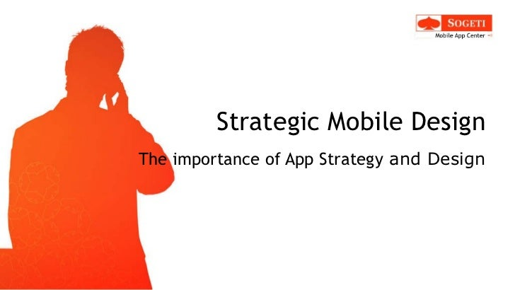 Strategic Mobile Design The importance of App Design and Strategy