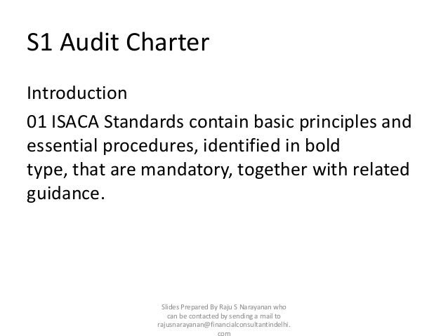 S1 Audit CharterIntroduction01 ISACA Standards contain basic principles andessential procedures, identified in boldtype, t...
