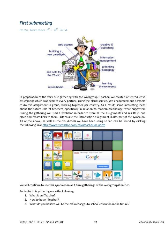 543221–LLP–1–2013–1–GR-KA3- KA3NW 31 School on the Cloud D3.1 First submeeting Porto, November 7th – 8th 2014 In preparati...
