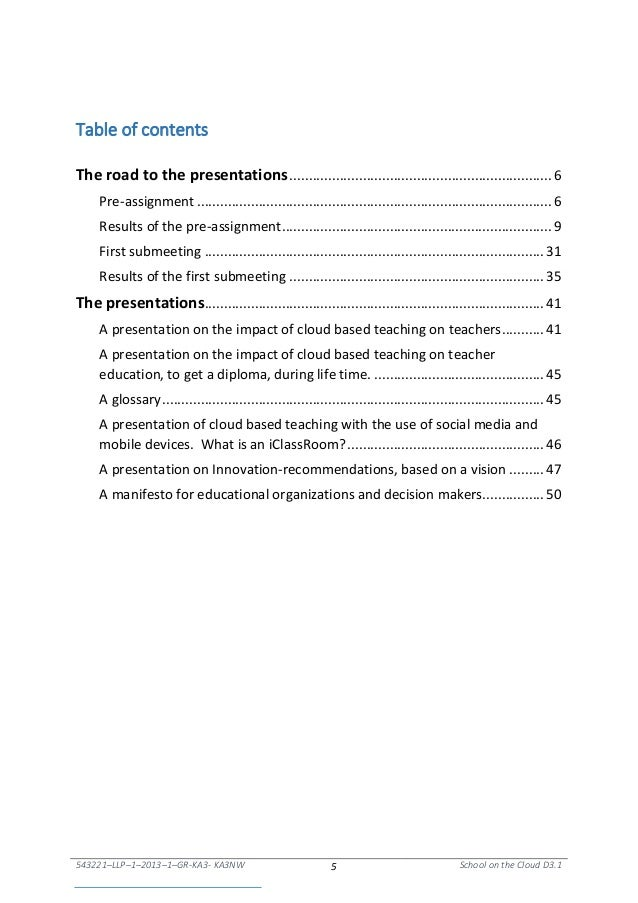 543221–LLP–1–2013–1–GR-KA3- KA3NW 5 School on the Cloud D3.1 Table of contents The road to the presentations.................