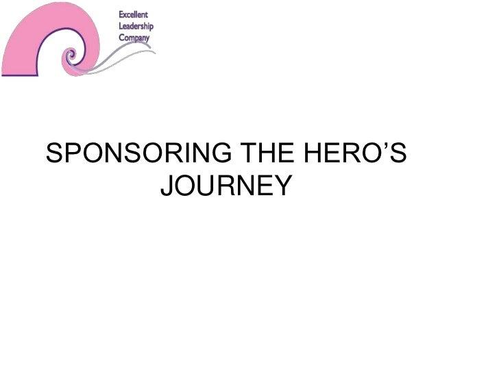 SPONSORING THE HERO'S      JOURNEY