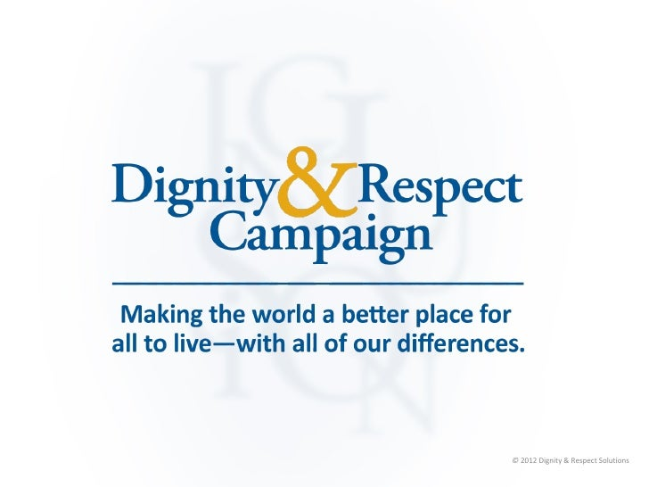 © 2012 Dignity & Respect Solutions