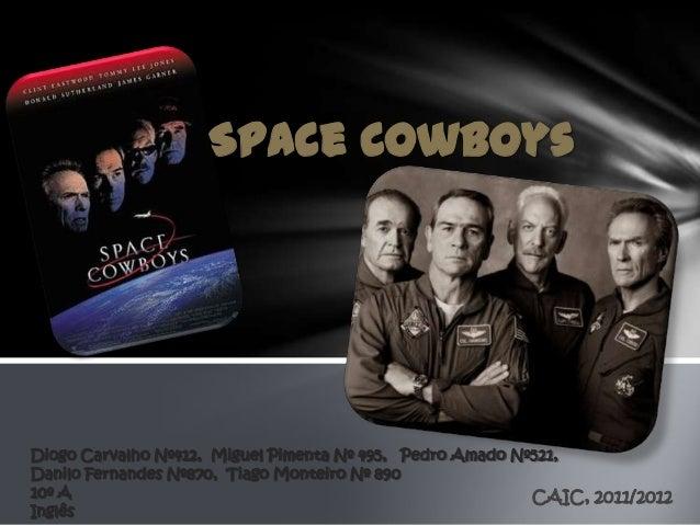 Space CowboysDiogo Carvalho Nº412, Miguel Pimenta Nº 495, Pedro Amado Nº521,Danilo Fernandes Nº870, Tiago Monteiro Nº 8901...