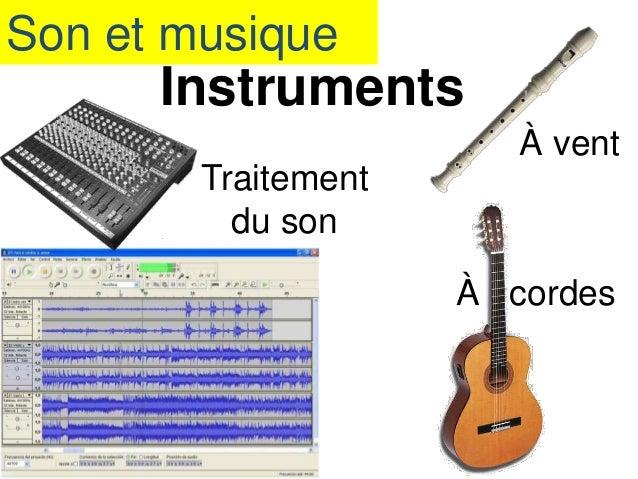 Son et musique Instruments À vent À cordes Traitement du son