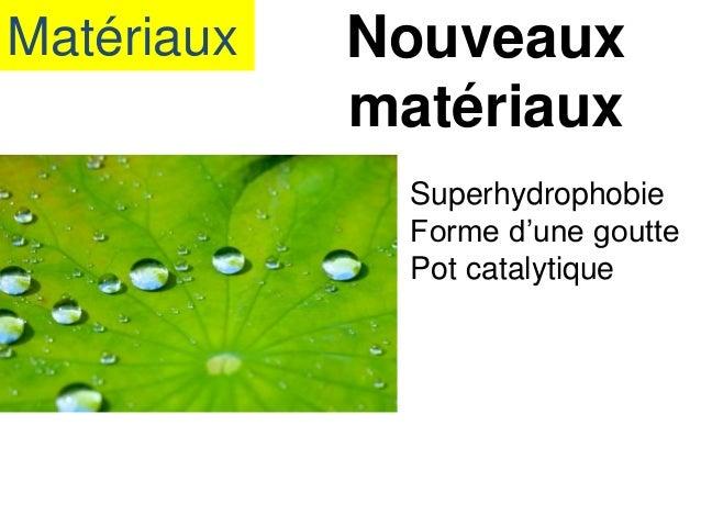 Matériaux Nouveaux matériaux Superhydrophobie Forme d'une goutte Pot catalytique