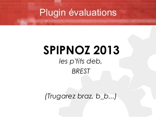 Plugin évaluations  SPIPNOZ 2013 les p'tits deb, BREST  (Trugarez braz, b_b...)
