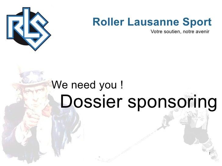 Roller Lausanne Sport                  Votre soutien, notre avenir     We need you !  Dossier sponsoring                  ...