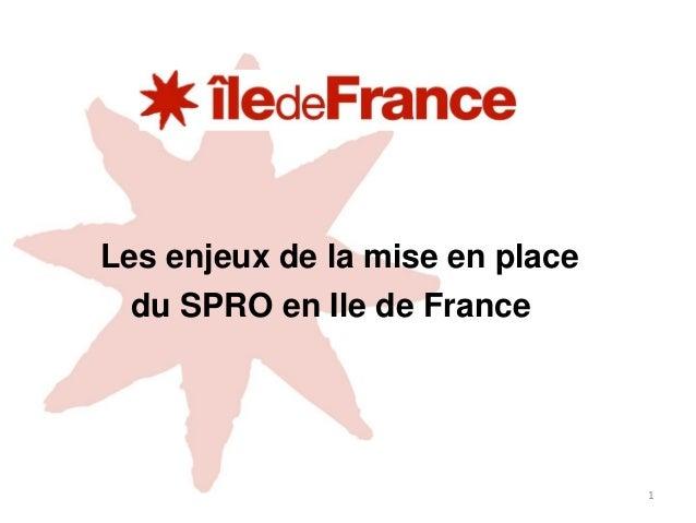 Les enjeux de la mise en place du SPRO en Ile de France 1