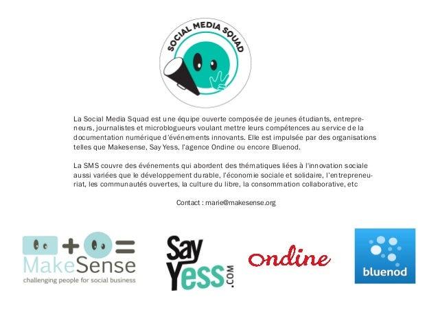 La Social Media Squad est une équipe ouverte composée de jeunes étudiants, entrepre- neurs, journalistes et microblogueurs...