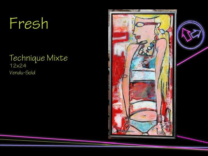 Fresh Technique Mixte 12x24 Vendu-Sold