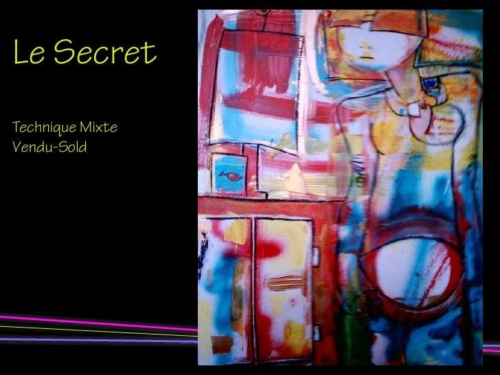 Le Secret Technique Mixte Vendu-Sold