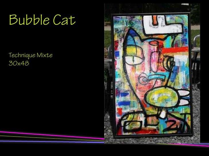 Bubble Cat  Technique Mixte 30x48