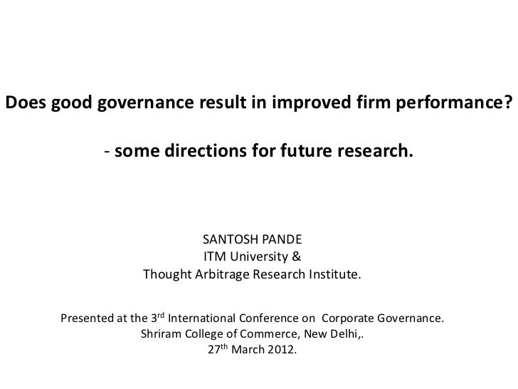 Does good governance result in improved firm performance?             - some directions for future research.              ...
