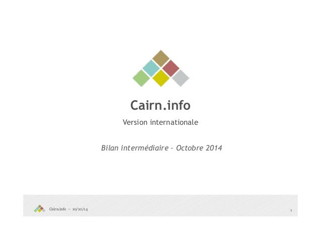 Cairn.info – 10/10/14  Cairn.info  Version internationale  Bilan intermédiaire – Octobre 2014  1