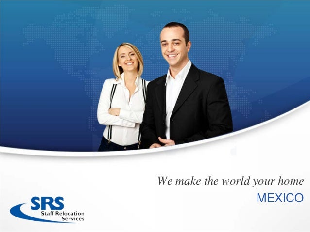 We make the world your homeMEXICO