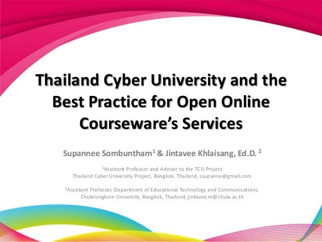 Thailand Cyber University and the  Best Practice for Open Online      Courseware's Services   Supannee Sombuntham1 & Jinta...