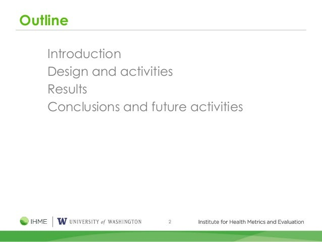 2 Outline Introduction Design and activities Results Conclusions and future activities