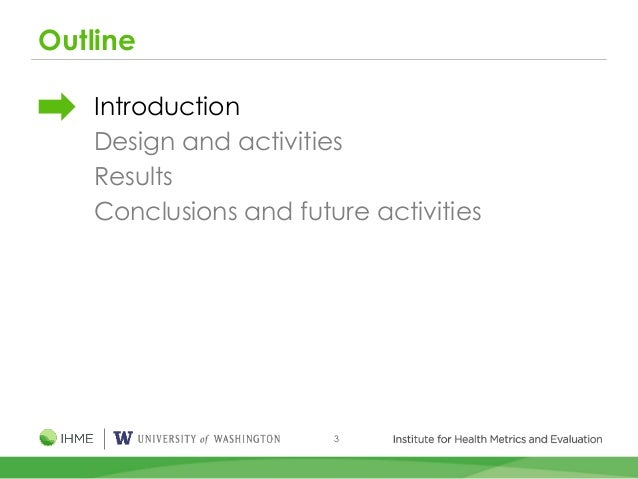 3 Outline Introduction Design and activities Results Conclusions and future activities