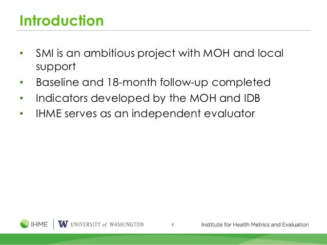 4 Introduction • SMI is an ambitious project with MOH and local support • Baseline and 18-month follow-up completed • Indi...