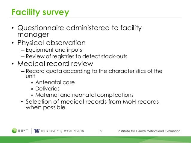 8 Facility survey • Questionnaire administered to facility manager • Physical observation ─ Equipment and inputs ─ Review ...