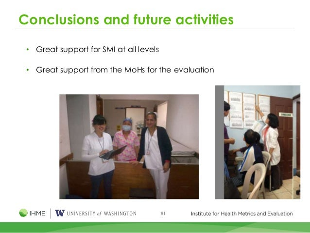 81 Conclusions and future activities • Great support for SMI at all levels • Great support from the MoHs for the evaluation