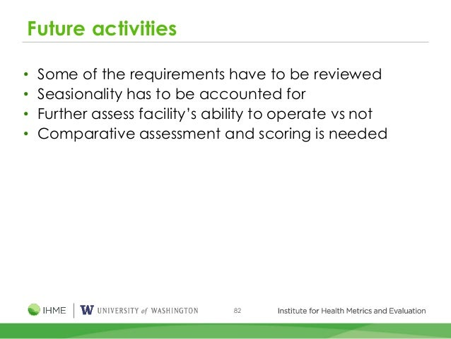 82 Future activities • Some of the requirements have to be reviewed • Seasionality has to be accounted for • Further asses...