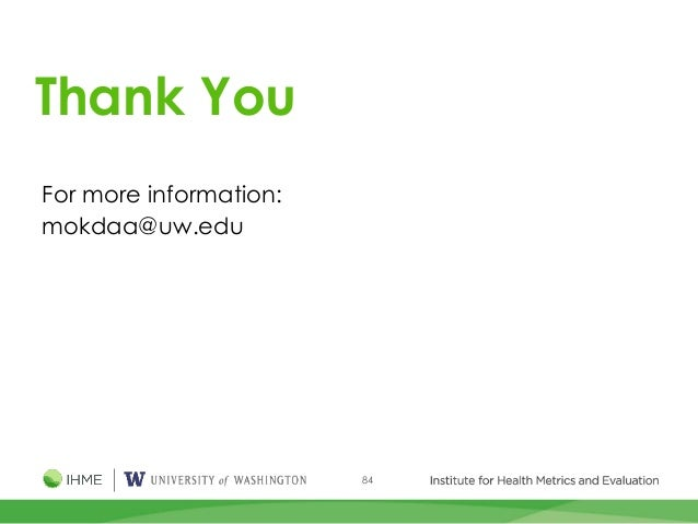 84 Thank You For more information: mokdaa@uw.edu